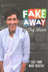 Fakeaway - Fast Food Made Healthy (ISBN: 9781781174906)