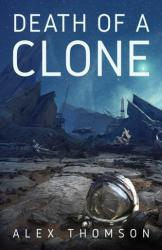 Death Of A Clone (ISBN: 9781781086346)