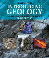 Introducing Geology - A Guide to the World of Rocks (ISBN: 9781780460758)
