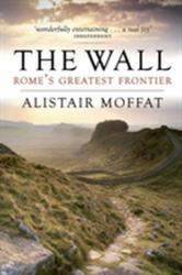 Wall - Rome's Greatest Frontier (ISBN: 9781780274553)