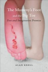 Mummy's Foot and the Big Toe - Feet and Imaginative Promise (ISBN: 9781780239156)