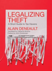 Legalizing Theft - A Short Guide to Tax Havens (ISBN: 9781773630533)