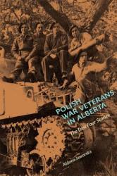 Polish War Veterans in Alberta - The Last Four Stories (ISBN: 9781772123739)