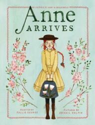 Anne Arrives - Kallie George, Abigail Halpin (ISBN: 9781770499300)