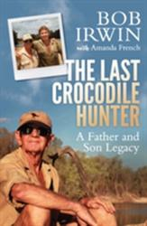 Last Crocodile Hunter (ISBN: 9781760292379)