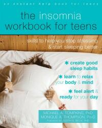 Insomnia Workbook for Teens - Skills to Help You Stop Stressing and Start Sleeping Better (ISBN: 9781684031245)
