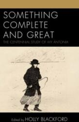 Something Complete and Great - Holly Blakford (ISBN: 9781683931256)
