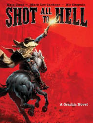 Shot All to Hell - A Graphic Novel (ISBN: 9781683831518)