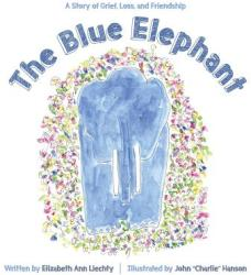 The Blue Elephant: A Story of Grief, Loss, and Friendship (ISBN: 9781682617168)