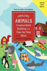 Amazing Animals - Creative Brick Building with Step-by-Step Ideas (ISBN: 9781682616659)