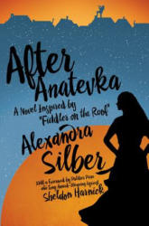"After Anatevka - A Novel Inspired by ""Fiddler on the Roof"" (ISBN: 9781681777634)"