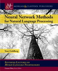 Neural Network Methods in Natural Language Processing (ISBN: 9781681732350)