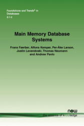 Main Memory Database Systems (ISBN: 9781680833249)