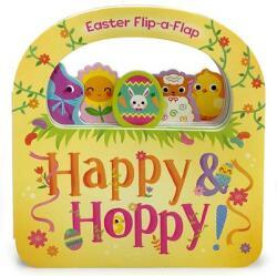 Happy & Hoppy: Easter Basket Flip-A-Flap Board Book (ISBN: 9781680522877)
