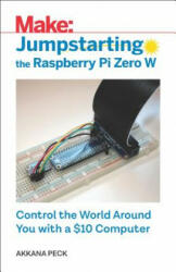 Jumpstarting the Raspberry Pi Zero W - Akkana Peck (ISBN: 9781680454567)