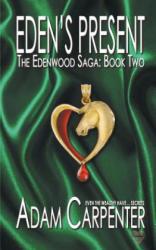 Eden's Present (ISBN: 9781641220125)