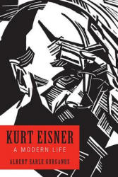 Kurt Eisner - Albert Earle Gurganus (ISBN: 9781640140158)