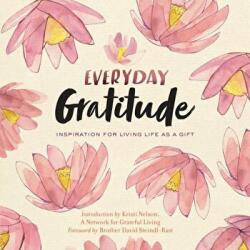 Everyday Gratitude - Inspiration for Living Life as a Gift (ISBN: 9781635860467)