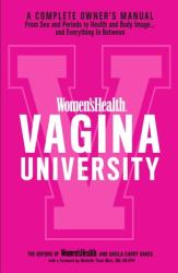 Women's Health Vagina University: A Complete Owner's Manual from Sex and Periods to Health and Body Image--And Everything in Between (ISBN: 9781635651751)