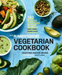 Runner's World Vegetarian Cookbook - Heather Mayer Irvine (ISBN: 9781635650617)