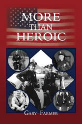 More Than Heroic: The Spoken Words of Those Who Served with the Los Angeles Police Department (ISBN: 9781634927604)