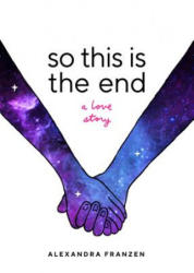 So This Is the End - A Love Story (ISBN: 9781633537880)