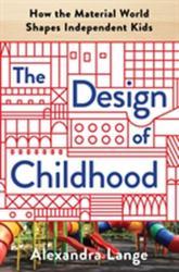 Design of Childhood - Alexandra Lange (ISBN: 9781632866356)