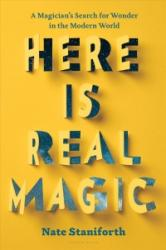 Here Is Real Magic: A Magician's Search for Wonder in the Modern World (ISBN: 9781632864246)