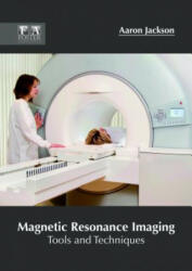 Magnetic Resonance Imaging: Tools and Techniques (ISBN: 9781632425553)