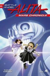 Battle Angel Alita Mars Chronicle 4 (ISBN: 9781632366184)