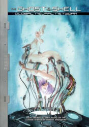 Ghost In The Shell: Global Neural Network (ISBN: 9781632366030)