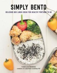 Simply Bento - Delicious Box Lunch Ideas for Healthy Portions to Go (ISBN: 9781631065101)
