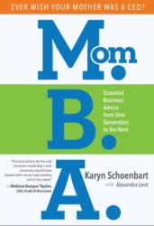 Mom. B. A. : Essential Business Advice from One Generation to the Next (ISBN: 9781628654585)