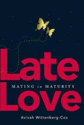 Late Love - Mating in Maturity (ISBN: 9781628654561)