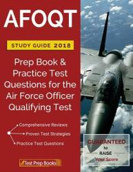 Afoqt Study Guide 2018: Prep Book & Practice Test Questions for the Air Force Officer Qualifying Test (ISBN: 9781628454772)