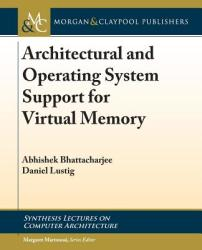 Architectural and Operating System Support for Virtual Memory (ISBN: 9781627056021)