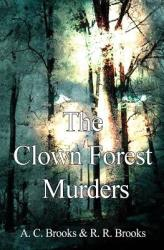 The Clown Forest Murders (ISBN: 9781626948136)