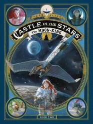 Castle in the Stars - The Moon-King (ISBN: 9781626724945)