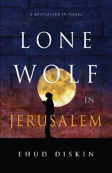 Lone Wolf in Jerusalem (ISBN: 9781626345164)