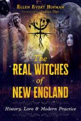Real Witches of New England - History Lore and Modern Practice (ISBN: 9781620557723)