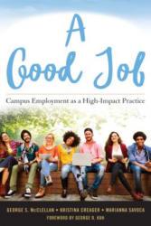 A Good Job: Campus Employment as a High-Impact Practice (ISBN: 9781620364727)