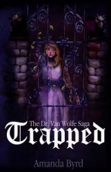 Trapped: The Dr. Van Wolfe Saga Book 1 (ISBN: 9781619848160)