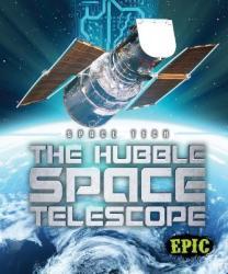 The Hubble Space Telescope - Allan Morey (ISBN: 9781618912831)