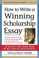 How to Write a Winning Scholarship Essay: 30 Essays That Won Over $3 Million in Scholarships (ISBN: 9781617601323)