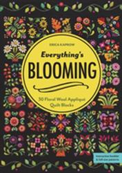 Everything's Blooming - Erica Kaprow (ISBN: 9781617456947)