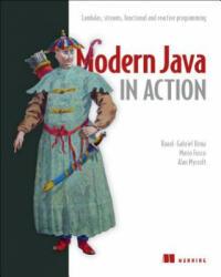 Modern Java in Action - Raoul-Gabriel Urma, Mario Fusco, Alan Mycroft (ISBN: 9781617293566)