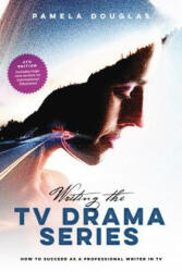 Writing the TV Drama Series - Pamela Douglas (ISBN: 9781615932931)