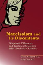 Narcissism and Its Discontents - Diagnostic Dilemmas and Treatment Strategies With Narcissistic Patients (ISBN: 9781615371273)