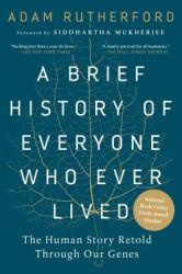 A Brief History of Everyone Who Ever Lived: The Human Story Retold Through Our Genes (ISBN: 9781615194940)