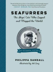 Seafurrers - The Ships Cats Who Lapped and Mapped the World (ISBN: 9781615194377)